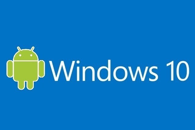 Windows 10 the resurgence reappearance Android system?